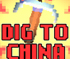 Drill your way to China!